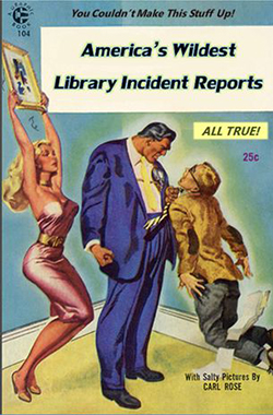 Simple Booklet - America's wildest library incident reports